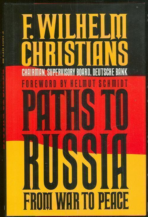 PATHS TO RUSSIA From War to Peace, Christians, F. Wilhelm