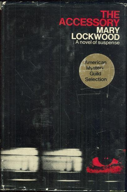 ACCESSORY A Novel of Suspense, Lockwood, Mary