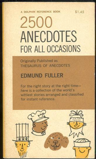 2500 ANECDOTES FOR ALL OCCASIONS, Fuller, Edmund Editor