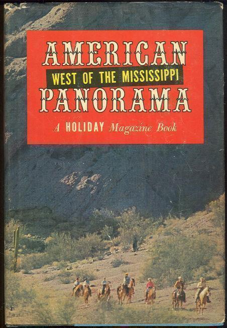 AMERICAN PANORAMA WEST OF THE MISSISSIPPI, Holiday Magazine