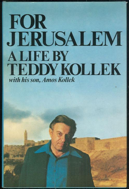 FOR JERUSALEM A Life, Kollek, Teddy