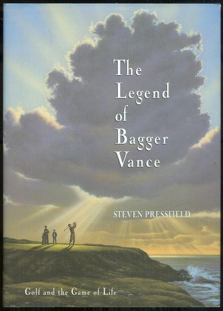 LEGEND OF BAGGER VANCE Golf and the Game of Life, Pressfield, Steven