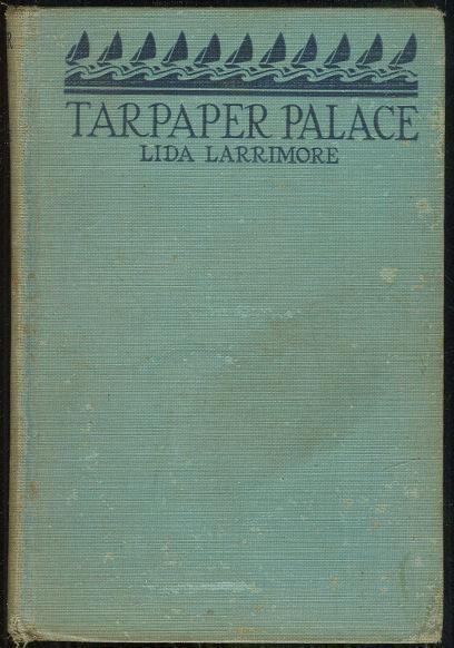 TARPAPER PALACE, Larrimore, Lida