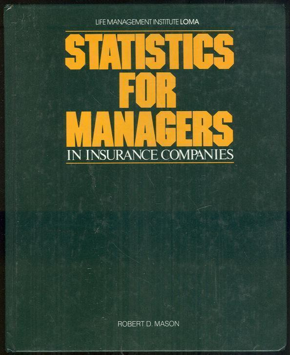 STATISTICS FOR MANAGERS IN INSURANCE COMPANIES, Mason, Robert