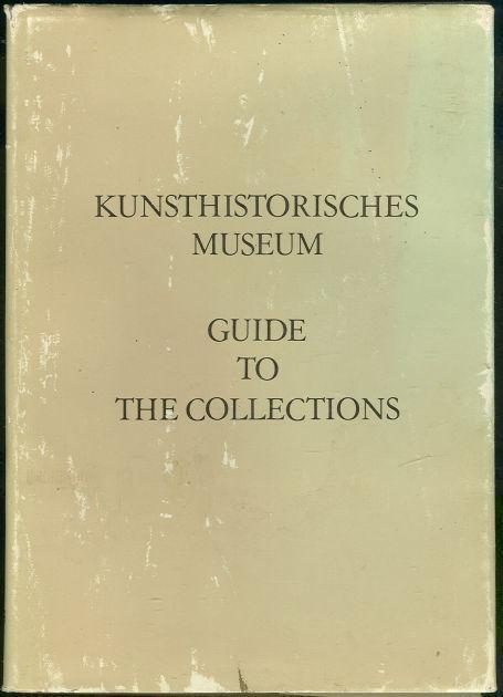 Image for KUNSTHISTORICHES MUSEUM GUIDE TO THE COLLECTIONS