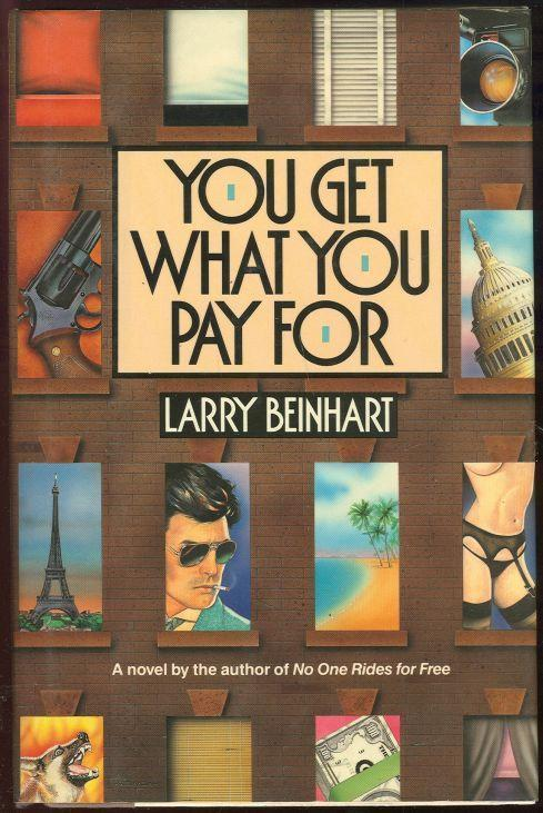 YOU GET WHAT YOU PAY FOR, Beinhart, Larry