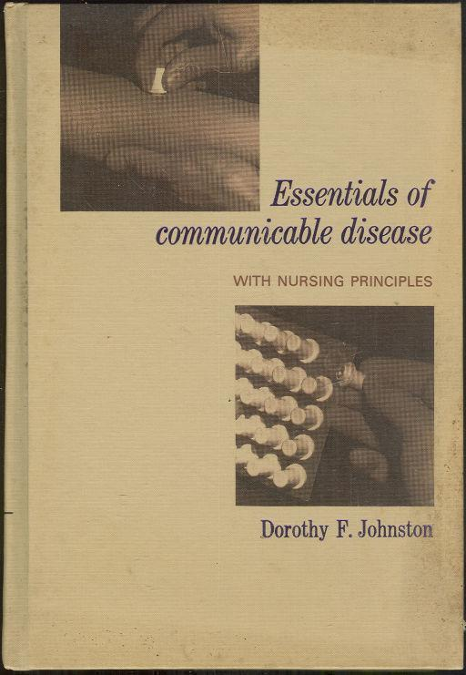 ESSENTIALS OF COMMUNICABLE DISEASE WITH NURSING PRINCIPLES, Johnston, Dorothy