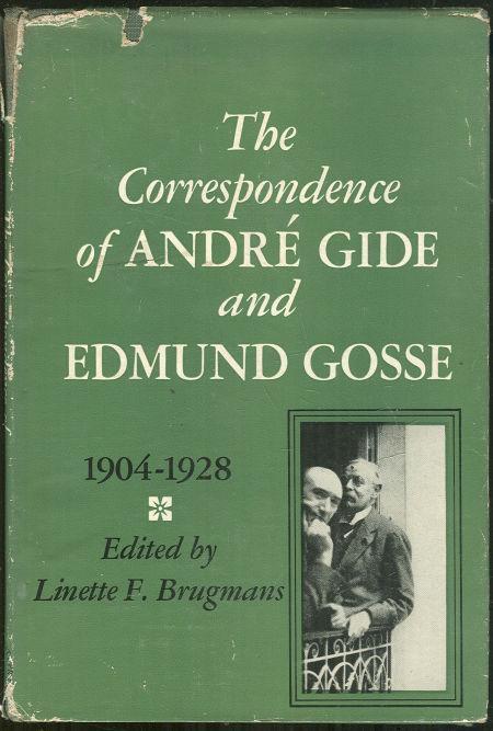 CORRESPONDENCE OF ANDRE GIDE AND EDMUND GOSSE : 1904 - 1928, Brugmans, Linette editor