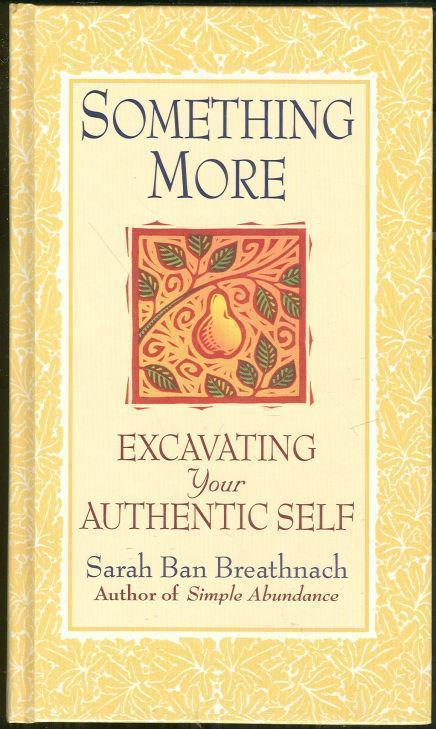 SOMETHING MORE Excavating Your Authentic Self, Breathnach, Sarah Ban