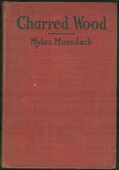 CHARRED WOOD, Muredach, Myles