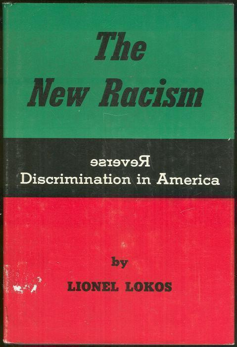 NEW RACISM Reverse Discrimination in America, Lokos, Lionel