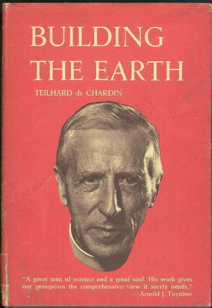 BUILDING THE EARTH, De Chardin, Pierre Teilhard