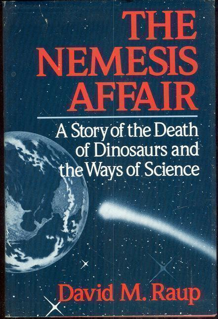Image for NEMESIS AFFAIR A Story of the Death of Dinosaurs and the Ways of Science
