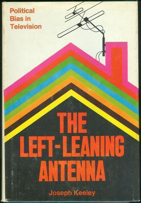 Image for LEFT-LEANING ANTENNA Political Bias in Television