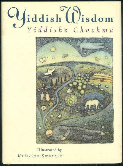 YIDDISH WISDOM Yiddishe Chochma, Swarner, Kristina editor