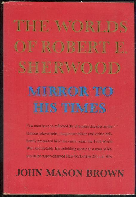 Image for WORLDS OF ROBERT E. SHERWOOD Mirror to His Times 1896-1939