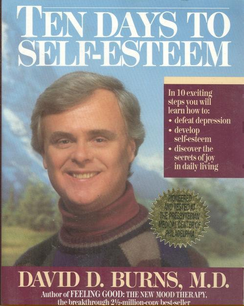 TEN DAYS TO SELF-ESTEEM, Burns, David