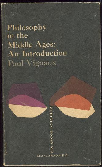 PHILOSOPHY IN THE MIDDLE AGES An Introduction, Vignaux, Paul