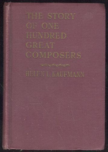 STORY OF ONE HUNDRED GREAT COMPOSERS, Kaufman, Helen