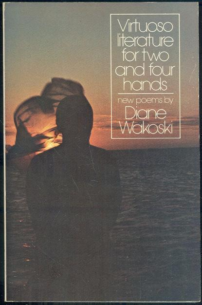 VIRTUSO LITERATURE FOR TWO AND FOUR HANDS, Wakoski, Diane