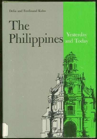 PHILIPPINES Yesterday and Today, Kuhn, Delia and Ferdinand