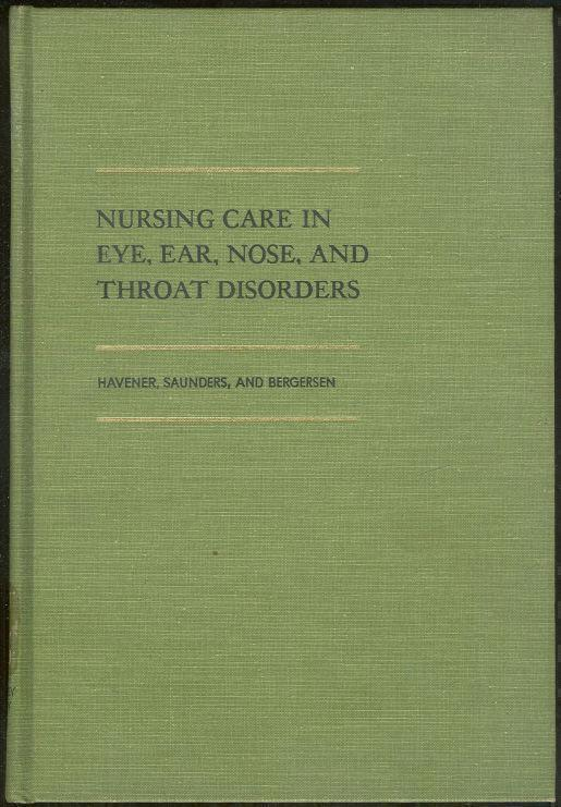 NURSING CARE IN EYE, EAR, NOSE AND THROAT DISORDERS, Havener, William