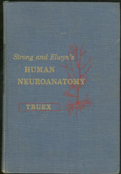 STRONG AND ELWYN'S HUMAN NEUROANATOMY, Truex, Raymond
