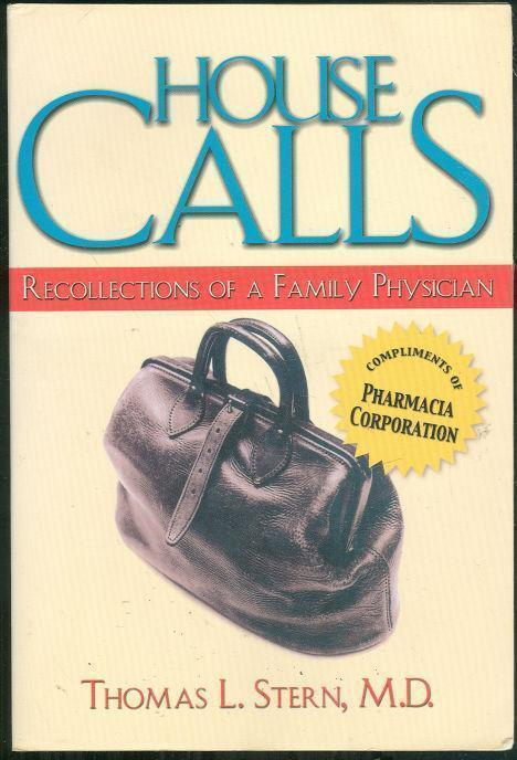 HOUSE CALLS Recollections of a Family Doctor, Stern, Thomas