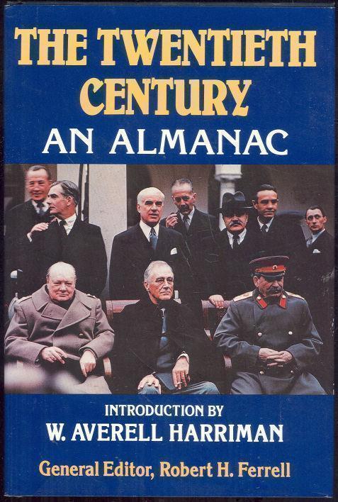 TWENTIETH CENTURY An Almanac, Ferrell, Robert editor