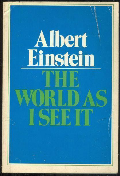 WORLD AS I SEE IT, Einstein, Albert