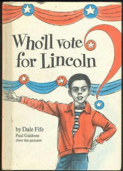 WHO'LL VOTE FOR LINCOLN?, Fife, Dale