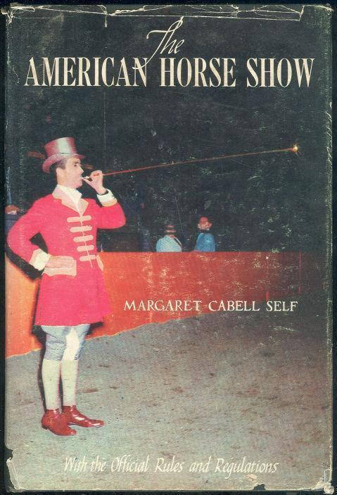 AMERICAN HORSE SHOW With Official Rules and Regulations, Self, Margaret Cabell