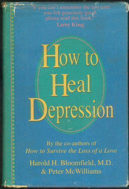 HOW TO HEAL DEPRESSION, Bloomfield, Harold