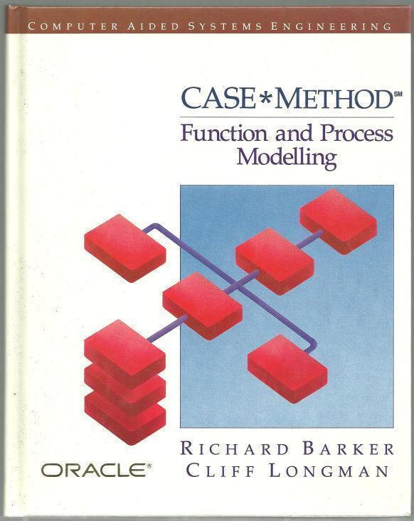 CASE METHOD Function and Process Modelling, Barker, Richard