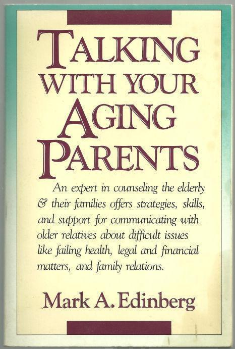 TALKING WITH YOUR AGING PARENTS, Edinberg, Mark