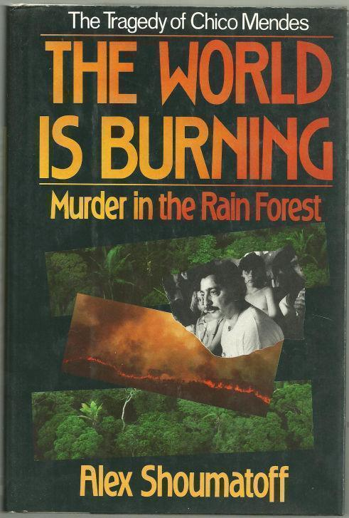 Image for WORLD IS BURNING Murder in the Rain Forest