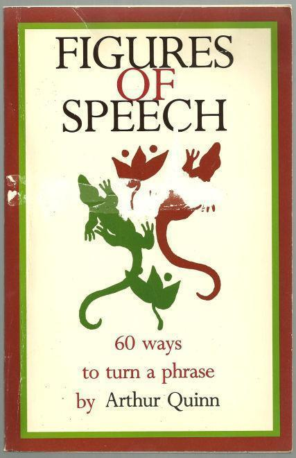 Image for FIGURES OF SPEECH Sixty Ways to Turn a Phrase