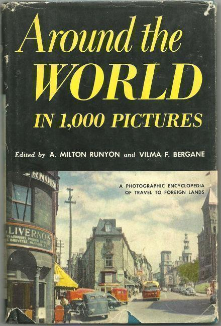 AROUND THE WORLD IN 1,000 PICTURES A Photographic Encyclopedia of Travel to Foreign Lands, Runyon, A. Milton editor