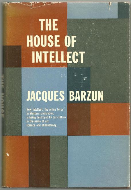 HOUSE OF INTELLECT, Barzun, Jacques