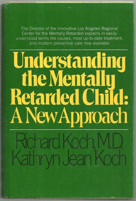 Image for UNDERSTANDING THE MENTALLY RETARDED CHILD A New Approach