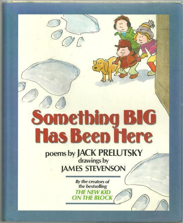 SOMETHING BIG HAS BEEN HERE, Prelutsky, Jack