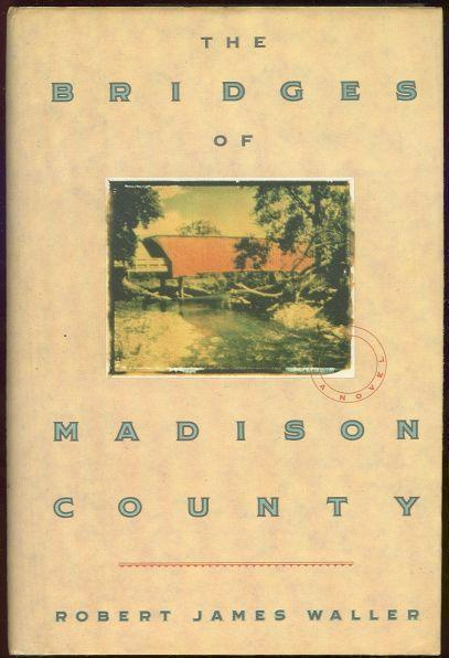 BRIDGES OF MADISON COUNTY, Waller, Robert James