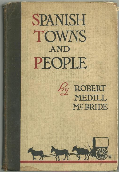 SPANISH TOWNS AND PEOPLE, McBride, Robert Medill