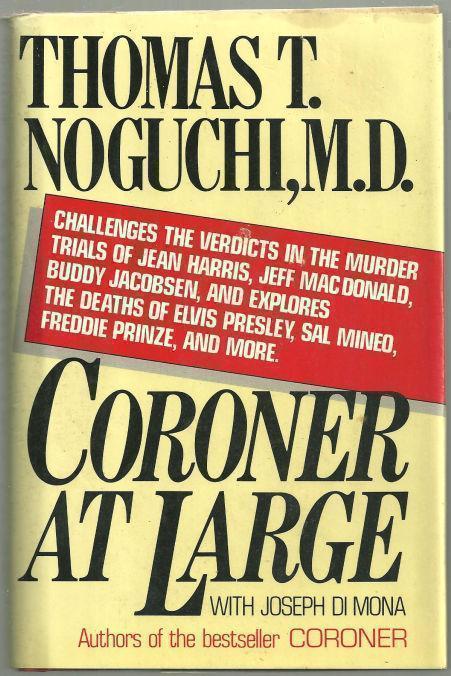 CORONER AT LARGE, Noguchi, Thomas