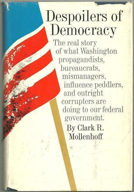 MOLLENHOFF, CLARK - Despoilers of Democracy