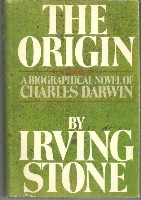 ORIGIN A Biographical Novel of Charles Darwin, Stone, Irving