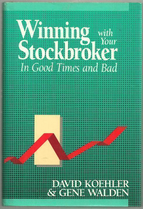 Image for WINNING WITH YOUR STOCKBROKER In Good Times and Bad