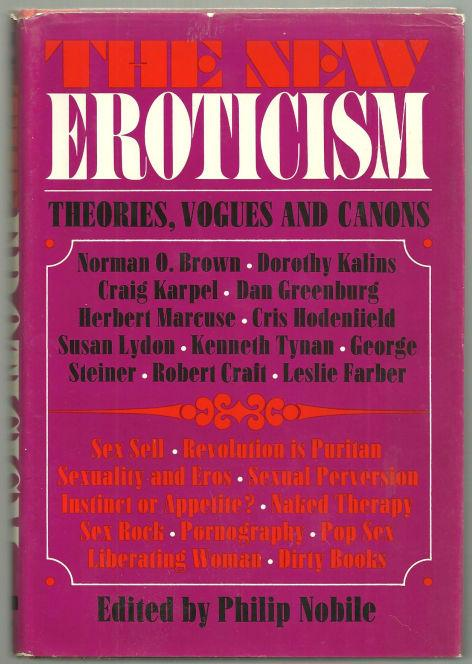 NEW EROTICISM Theories, Vogues and Canons, Nobile, Philip editor