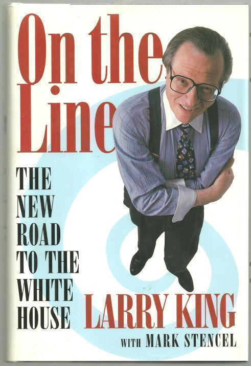 ON THE LINE The New Road to the White House, King, Larry