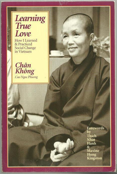 LEARNING TRUE LOVE How I Learned and Practiced Social Change in Vietnam, Khong, Chan